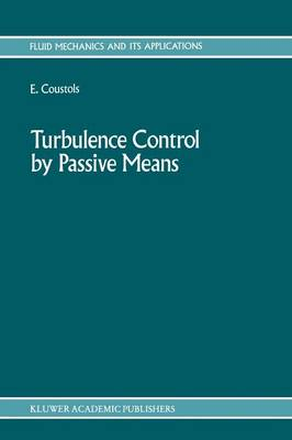 Turbulence Control by Passive Means: Proceedings of the 4th European Drag Reduction Meeting - Fluid Mechanics and Its Applications 4 (Paperback)