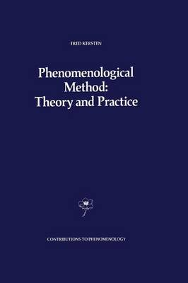 Phenomenological Method: Theory and Practice - Contributions to Phenomenology 1 (Paperback)