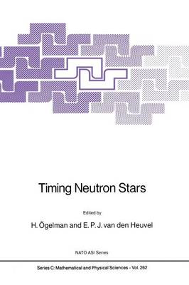 Timing Neutron Stars - NATO Science Series C 262 (Paperback)