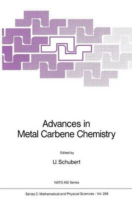 Advances in Metal Carbene Chemistry - NATO Science Series C 269 (Paperback)