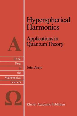 Hyperspherical Harmonics: Applications in Quantum Theory - Reidel Texts in the Mathematical Sciences 5 (Paperback)