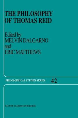 The Philosophy of Thomas Reid - Philosophical Studies Series 42 (Paperback)