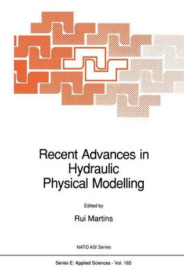 Recent Advances in Hydraulic Physical Modelling - Nato Science Series E: 165 (Paperback)