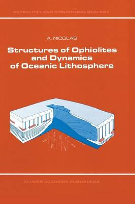 Structures of Ophiolites and Dynamics of Oceanic Lithosphere - Petrology and Structural Geology 4 (Paperback)