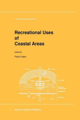 Recreational Uses of Coastal Areas: A Research Project of the Commission on the Coastal Environment, International Geographical Union - GeoJournal Library 12 (Paperback)