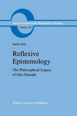 Reflexive Epistemology: The Philosophical Legacy of Otto Neurath - Boston Studies in the Philosophy and History of Science 118 (Paperback)