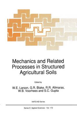 Mechanics and Related Processes in Structured Agricultural Soils - Nato Science Series E: 172 (Paperback)