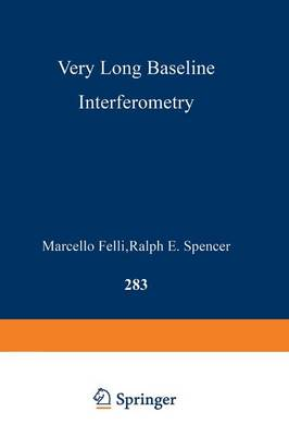 Very Long Baseline Interferometry: Techniques and Applications - NATO Science Series C 283 (Paperback)