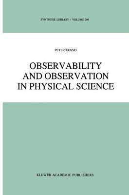 Observability and Observation in Physical Science - Synthese Library 209 (Paperback)