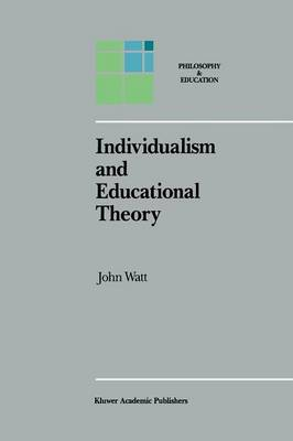 Individualism and Educational Theory - Philosophy and Education 2 (Paperback)
