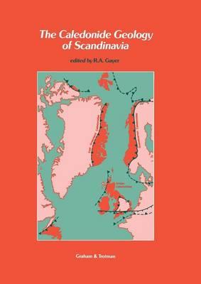 The Caledonide Geology of Scandinavia (Paperback)