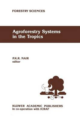 Agroforestry Systems in the Tropics - Forestry Sciences 31 (Paperback)