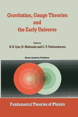 Gravitation, Gauge Theories and the Early Universe - Fundamental Theories of Physics 29 (Paperback)