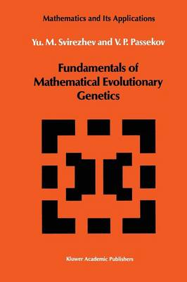 Fundamentals of Mathematical Evolutionary Genetics - Mathematics and its Applications 22 (Paperback)