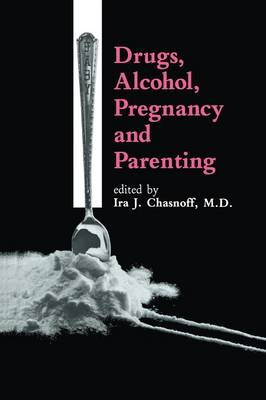 Drugs, Alcohol, Pregnancy and Parenting (Paperback)