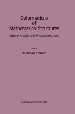 Deformations of Mathematical Structures: Complex Analysis with Physical Applications (Paperback)