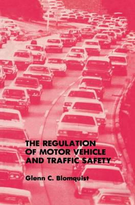 The Regulation of Motor Vehicle and Traffic Safety (Paperback)