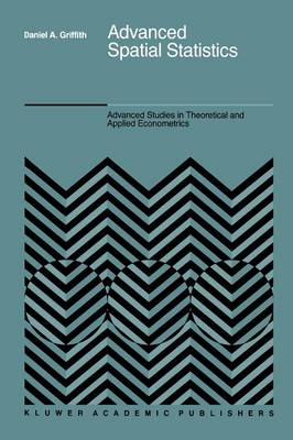 Advanced Spatial Statistics: Special Topics in the Exploration of Quantitative Spatial Data Series - Advanced Studies in Theoretical and Applied Econometrics 12 (Paperback)