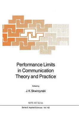 Performance Limits in Communication Theory and Practice - Nato Science Series E: 142 (Paperback)