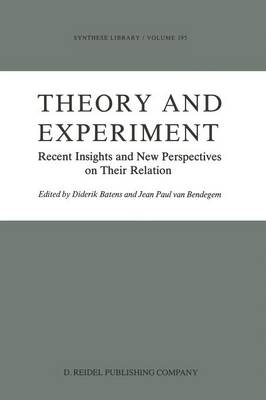 Theory and Experiment: Recent Insights and New Perspectives on Their Relation - Synthese Library 195 (Paperback)