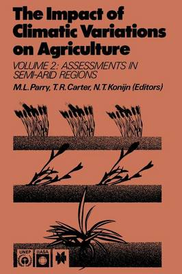 The Impact of Climatic Variations on Agriculture: Volume 2: Assessments in Semi-Arid Regions (Paperback)
