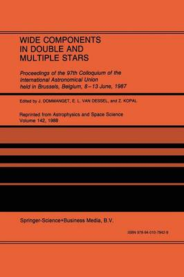 Wide Components in Double and Multiple Stars: Proceedings of the 97th Colloquium of the International Astronomical Union held in Brussels, Belgium, 8-13 June, 1987 (Paperback)