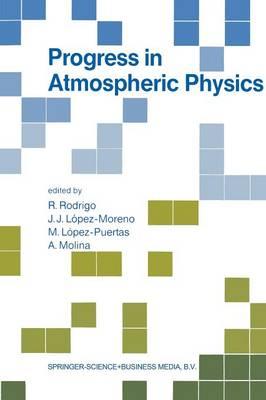 Progress in Atmospheric Physics: Proceedings of the 15th Annual Meeting on Atmospheric Studies by Optical Methods, held in Granada, Spain, 6-11 September 1987 (Paperback)