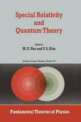 Special Relativity and Quantum Theory: A Collection of Papers on the Poincare Group - Fundamental Theories of Physics 33 (Paperback)