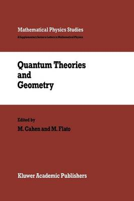 Quantum Theories and Geometry - Mathematical Physics Studies 10 (Paperback)