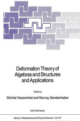 Deformation Theory of Algebras and Structures and Applications - NATO Science Series C 247 (Paperback)
