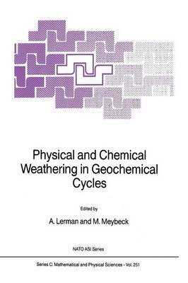 Physical and Chemical Weathering in Geochemical Cycles - NATO Science Series C 251 (Paperback)
