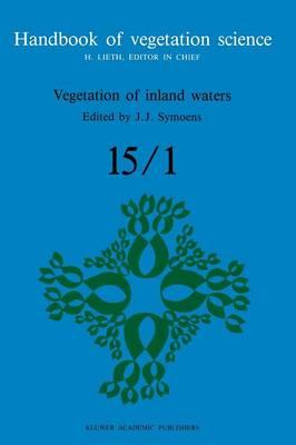 Vegetation of inland waters - Handbook of Vegetation Science 15-1 (Paperback)