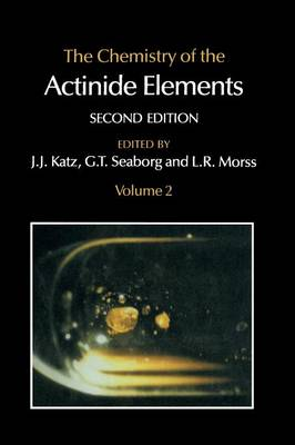 The Chemistry of the Actinide Elements: Volume 2 (Paperback)