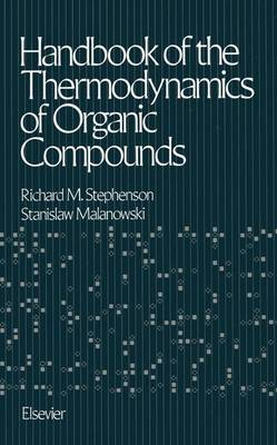 Handbook of the Thermodynamics of Organic Compounds (Paperback)