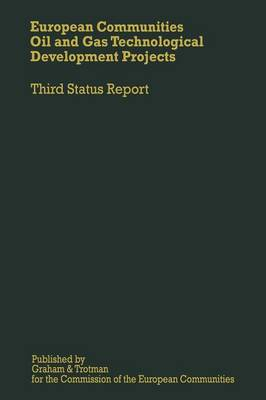 European Communities Oil and Gas Technological Development Projects: Third Status Report (Paperback)