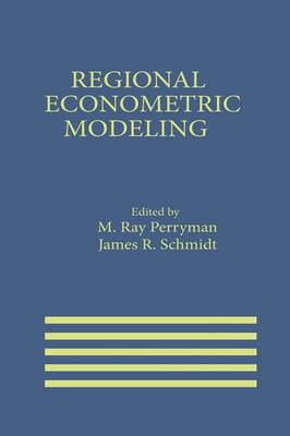 Regional Econometric Modeling - International Series in Economic Modelling 1 (Paperback)