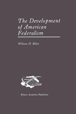The Development of American Federalism (Paperback)