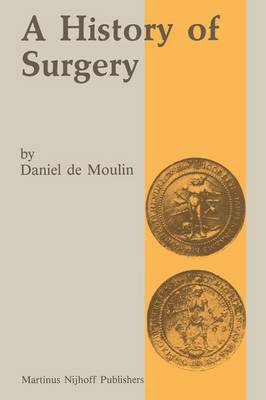 A history of surgery: with emphasis on the Netherlands (Paperback)