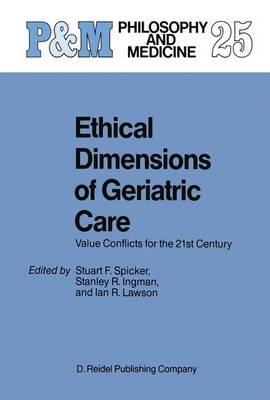 Ethical Dimensions of Geriatric Care: Value Conflicts for the 21st Century - Philosophy and Medicine 25 (Paperback)