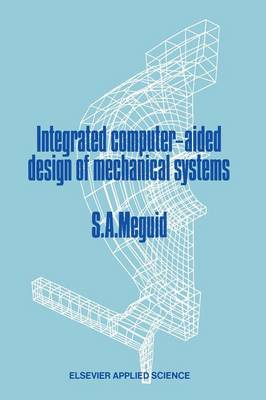 Integrated Computer-Aided Design of Mechanical Systems (Paperback)