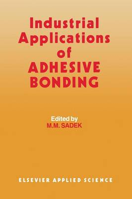 Industrial Applications of Adhesive Bonding (Paperback)
