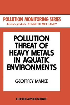 Pollution Threat of Heavy Metals in Aquatic Environments - Pollution Monitoring Series (Paperback)