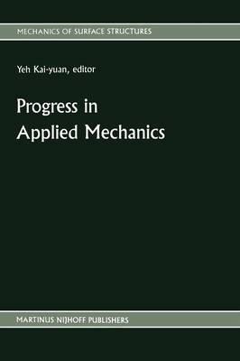 Progress in Applied Mechanics: The Chien Wei-zang Anniversary Volume - Mechanics of Surface Structure 6 (Paperback)