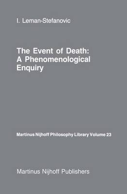 The Event of Death: a Phenomenological Enquiry - Martinus Nijhoff Philosophy Library 23 (Paperback)
