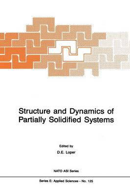 Structure and Dynamics of Partially Solidified Systems - Nato Science Series E: 125 (Paperback)