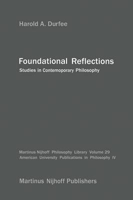 Foundational Reflections: Studies in Contemporary Philosophy - Martinus Nijhoff Philosophy Library 29 (Paperback)