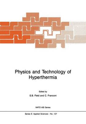 Physics and Technology of Hyperthermia - Nato Science Series E: 127 (Paperback)