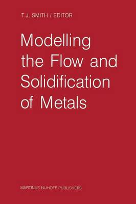 Modelling the Flow and Solidification of Metals (Paperback)