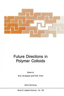 Future Directions in Polymer Colloids - Nato Science Series E: 138 (Paperback)