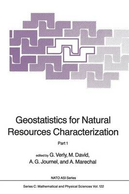 Geostatistics for Natural Resources Characterization: Part 1 - NATO Science Series C 122 (Paperback)